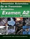 SPANISH VERSION- ASE Test Prep Manual - A2, Automotive Transmissions and Transaxles