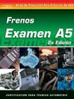 SPANISH VERSION- ASE Test Prep Manual - A5, Automotive Brakes