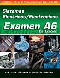 SPANISH VERSION- ASE Test Prep Manual - A6, Automotive Electrical-Electronic Systems