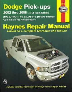 2002 - 2008 Dodge RAM Pick-Ups - 2WD & 4WD V6, V8 & V10 Gas & Cummins Turbo-Diesel Engines Haynes Repair Manual