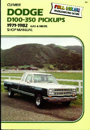 1971 - 1982 Dodge D100 - 350 Pickups Gas & Diesel Shop Manual