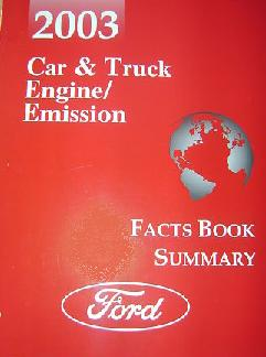 2003 Ford Car & Truck Engine / Emission Facts Book Summary