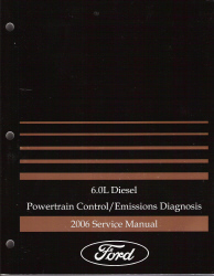 2006 Ford 6. L E-Series, F250, F350, F450, F550, Superduty Diesel Powertrain/ Emissions Diagnosis Service Manual