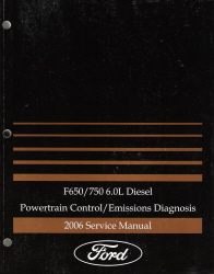 2006 Ford F-650 and F-750 6.0L Diesel Factory Powertrain Control and Emissions Diagnosis Service Manual