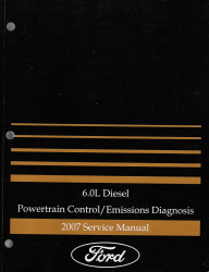 2007 Ford 6.0L Diesel E-Series & F-Super Duty Powertrain Control / Emissions Diagnosis Manual