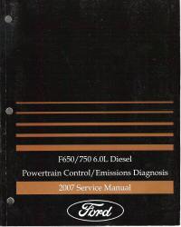 2007 Ford F-650 & F-750 6.0 L Diesel Powertrain Control/ Emissions Diagnosis Service Manual