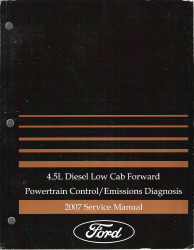 2007 Ford 4.5L Diesel Low Cab Forward Powertrain Control / Emissions Diagnosis Service Manual