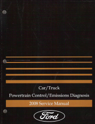2008 Ford Car/Truck Powertrain Control/ Emissions Diagnosis Service Manual