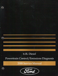 2008 Ford 6.0L Diesel E-Series & F-Super Duty Powertrain Control / Emissions Diagnosis Manual