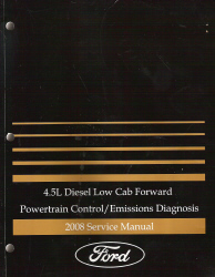 2008 Ford 4.5L Diesel Low Cab Forward Powertrain Control/ Emissions Diagnosis Service Manual