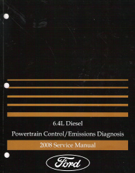 2008 Ford 6.4L Diesel F-Super Duty Powertrain Control / Emissions Diagnosis Manual