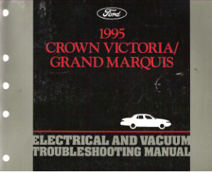 1995 Ford Crown Victoria / Mercury Grand Marquis Electrical and Vacuum Troubleshooting Manual