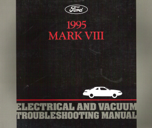 1995 Lincoln Mark VII Electrical & Vacuum Troubleshooting Manual