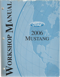 2006 Ford Mustang Factory Workshop Manual