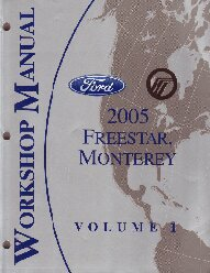 2005 Ford Freestar / Mercury Monterey Factory Workshop Manual - 2 Volume Set