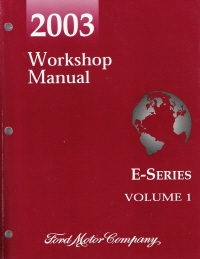 2003 Ford E-Series (Econoline Van) Workshop Manual - 2 Volume Set