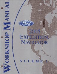 2005 Ford Expedition / Lincoln Navigator Workshop Manual - 2 Volume Set