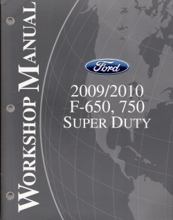 2009 - 2010 Ford F-650, 750 Super Duty Factory Workshop Manual