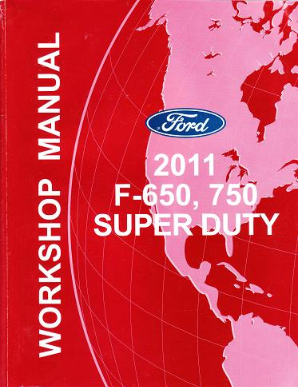 2011 Ford F650, 750 Super Duty Factory Workshop Manual