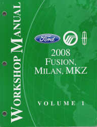 2008 Ford Fusion, Mercury Milan & Lincoln MKZ Factory Workshop Manual - 2 Volume Set