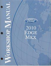 2010 Ford Edge, Lincoln MKX Factory Workshop Manual - 2 Volume Set
