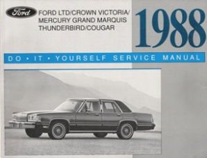 1988 Ford LTD, Crown Victoria, Mercury Grand Marquis, Thunderbird & Cougar Factory Do-It-Yourself Service Manual