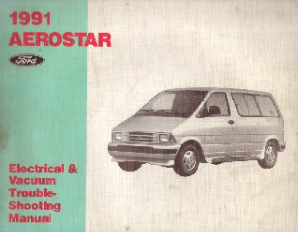 1991 Ford Aerostar - Electrical and Vacuum Troubleshooting Manual