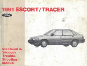 1991 Ford Escort  / Mercury Tracer Electrical and Vacuum Troubleshooting Manual