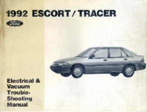 1992 Ford Escort  / Mercury Tracer Electrical and Vacuum Troubleshooting Manual