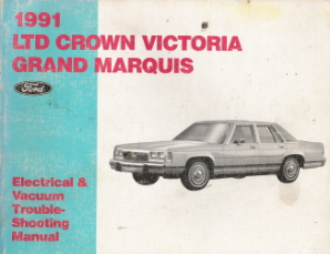 1991 Ford LTD Crown Victoria & Mercury Grand Marquis Electrical & Vacuum Trouble-Shooting Manual