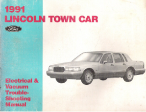 1991 & Early 1992 Lincoln Town Car Electrical & Vacuum Troubleshooting Manual