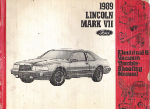 1989 Lincoln Mark VII Electrical & Vacuum Troubleshooting Manual