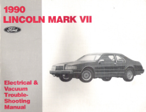 1990 Lincoln Mark VII Electrical & Vacuum Troubleshooting Manual