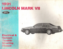 1991 Lincoln Mark VII Electrical & Vacuum Troubleshooting Manual