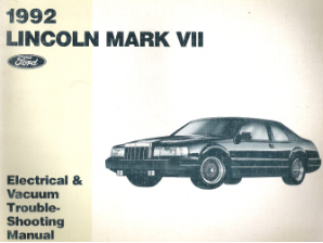 1992 Lincoln Mark VII Electrical & Vacuum Troubleshooting Manual