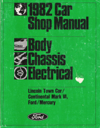 1982 Ford, Lincoln Town Car/Continental Mark VI, Mercury Shop Manual - Body, Chassis, Electrical Manual