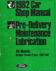 1982 Ford Car All Models (Except Escort/Lynx, EXP/LN7) Pre-Delivery, Maintenance, Lubrication Shop Manual