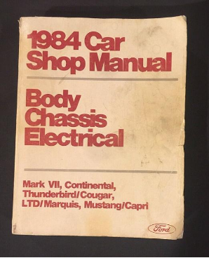 1984 Ford / Lincoln / Mercury Car Shop Manual - Body, Chassis, Electrical - Mark VII, Continental, Thunderbird/Cougar, LTD/Marquis, Mustang/Capri