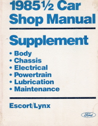 1985 1/2 Ford Escort & Mercury Lynx Factory Shop Manual Supplement