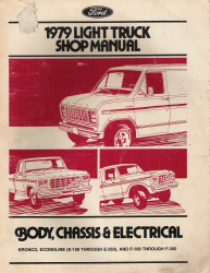 1979 Ford Light Truck Shop Manual- Body, Chassis and Electrical