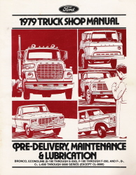 1979 Ford Truck Shop Manual Pre-Delivery, Maintenance & Lubrication