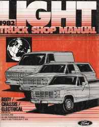 1982 Ford Light Truck: Bronco, Econoline, F100, F250, F350 Factory Shop Manual - Body, Chassis, Electrical