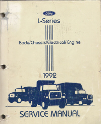1992 Ford L-Series Truck Service Manual- Body, Chassis, Electrical & Engine