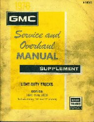 1976 GMC Service and Overhaul Manual Supplement Light Duty Trucks: Series 1500 thru 3500 Includes Jimmy, G and P Models