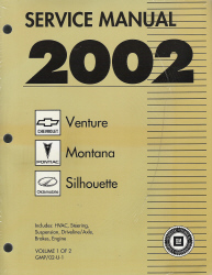 2002 Chevrolet Venture, Pontiac Montana, and Oldsmobile Silhouette Factory Service Manual - 2 Volume Set