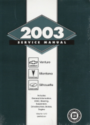 2003 Chevrolet Venture, Pontiac Montana, and Oldsmobile Silhouette Factory Service Manual - Volumes 1 & 2