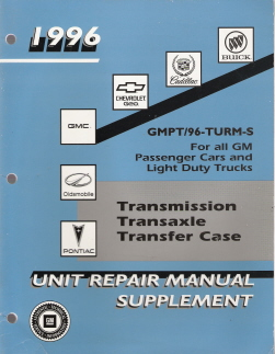 1996 GM Cars & Light Trucks Factory Transmission, Transaxle & Transfer Case Unit Repair Manual Supplement