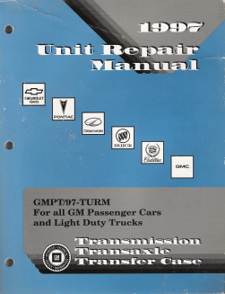 1997 All GM Passenger Cars and Light Duty Trucks Transmission, Transaxle and Transfer Case Unit Repair Manual