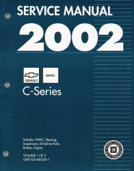 2002 Chevrolet, GMC Medium Duty 530 C6500 thru C8500 Truck (MD-Platform) Service Manual - 2 Volume Set