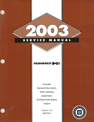 2003 Hummer H2 Factory Service Manual -  2 Volume Set
